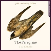 Peregrine: 50th Anniversary Edition: Afterword by Robert Macfarlane - J. A. Baker - audiobook