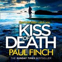Kiss of Death (Detective Mark Heckenburg, Book 7) - Paul Finch - audiobook