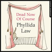 Dead Now Of Course - Phyllida Law - audiobook