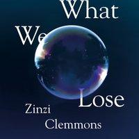 What We Lose - Zinzi Clemmons - audiobook