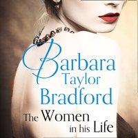 Women in His Life - Barbara Taylor Bradford - audiobook