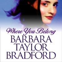 Where You Belong - Barbara Taylor Bradford - audiobook