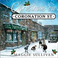 Christmas on Coronation Street (Coronation Street, Book 1) - Maggie Sullivan - audiobook