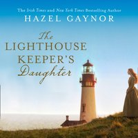 Lighthouse Keeper's Daughter - Hazel Gaynor - audiobook