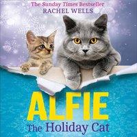 Alfie the Holiday Cat - Rachel Wells - audiobook