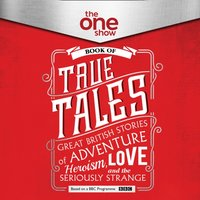 One Show Book of True Tales - The One Show - audiobook