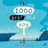 1,000-year-old Boy - Ross Welford - audiobook