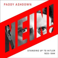 Nein!: Standing up to Hitler 1935a44 - Paddy Ashdown - audiobook