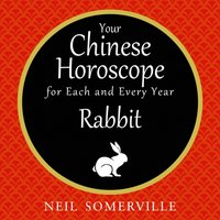 Your Chinese Horoscope for Each and Every Year - Rabbit - Neil Somerville - audiobook
