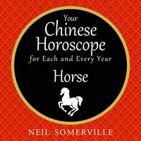 Your Chinese Horoscope for Each and Every Year - Horse - Neil Somerville - audiobook