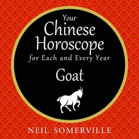 Your Chinese Horoscope for Each and Every Year - Goat - Neil Somerville - audiobook
