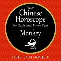 Your Chinese Horoscope for Each and Every Year - Monkey - Neil Somerville - audiobook