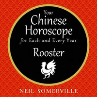 Your Chinese Horoscope for Each and Every Year - Rooster - Neil Somerville - audiobook