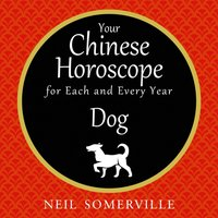 Your Chinese Horoscope for Each and Every Year - Dog - Neil Somerville - audiobook