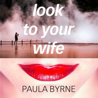 Look to Your Wife - Paula Byrne - audiobook