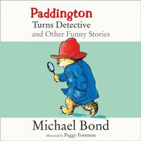 Paddington Turns Detective and Other Funny Stories - Michael Bond - audiobook