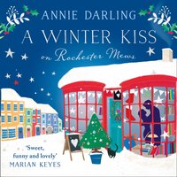 Winter Kiss on Rochester Mews - Annie Darling - audiobook