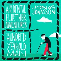 Accidental Further Adventures of the Hundred-Year-Old Man - Jonas Jonasson - audiobook