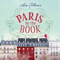 Paris by the Book - Liam Callanan - audiobook