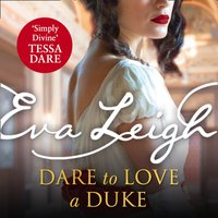 Dare to Love a Duke (Shady Ladies of London, Book 3) - Eva Leigh - audiobook
