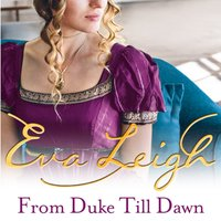 From Duke till Dawn (Shady Ladies of London, Book 1) - Eva Leigh - audiobook
