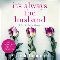 It's Always the Husband - Michele Campbell - audiobook