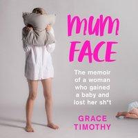 Mum Face - Grace Timothy - audiobook