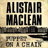 Puppet on a Chain - Alistair MacLean - audiobook