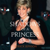 Shadows of a Princess - Patrick Jephson - audiobook
