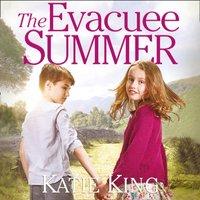 Evacuee Summer - Katie King - audiobook
