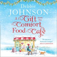 Gift from the Comfort Food Cafe - Debbie Johnson - audiobook