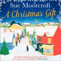Christmas Gift: The #1 bestseller returns with her most uplifting, feel good romance yet - Sue Moorcroft - audiobook