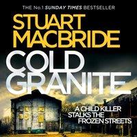 Cold Granite - Stuart MacBride - audiobook