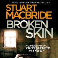 Broken Skin - Stuart MacBride - audiobook