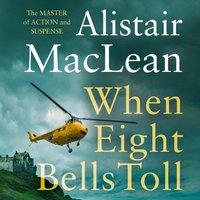 When Eight Bells Toll - Alistair MacLean - audiobook