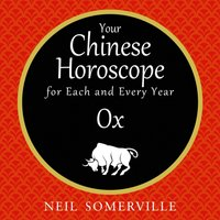 Your Chinese Horoscope for Each and Every Year - Ox - Neil Somerville - audiobook