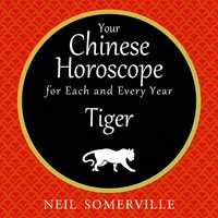 Your Chinese Horoscope for Each and Every Year - Tiger - Neil Somerville - audiobook
