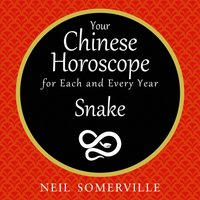 Your Chinese Horoscope for Each and Every Year - Snake - Neil Somerville - audiobook