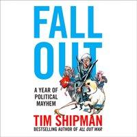 Fall Out - Tim Shipman - audiobook