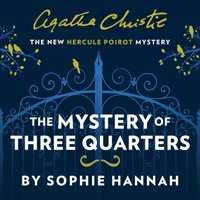 Mystery of Three Quarters - Sophie Hannah - audiobook