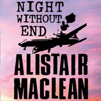 Night Without End - Alistair MacLean - audiobook