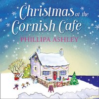 Christmas at the Cornish Cafe - Phillipa Ashley - audiobook