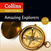 Amazing Explorers: B1 (Collins Amazing People ELT Readers) - Anne Collins - audiobook