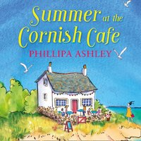 Summer at the Cornish Cafe - Phillipa Ashley - audiobook