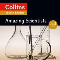 Amazing Scientists: B1 (Collins Amazing People ELT Readers) - Anne Collins - audiobook