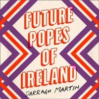 Future Popes of Ireland - Darragh Martin - audiobook