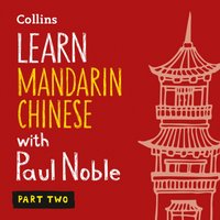 Learn Mandarin Chinese with Paul Noble - Part 2 - Paul Noble - audiobook