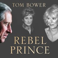 Rebel Prince - Tom Bower - audiobook