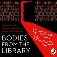 Bodies from the Library: Lost Tales of Mystery and Suspense by Agatha Christie and other Masters of the Golden Age - Tony Medawar - audiobook