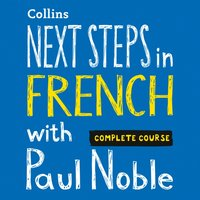 Next Steps in French with Paul Noble - Complete Course - Paul Noble - audiobook